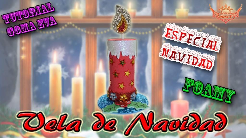 Vela de goma eva para navidad manualidades en goma eva - Adornos navidenos de goma eva ...